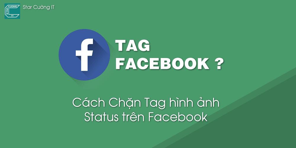 Cách Chặn Tag hình ảnh, Status trên Facebook