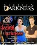 Kissing darkness