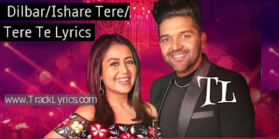 dilbar-ishare-tere-tere-te-song-lyrics-guru-randhawai-neha-kakkar-t-serise-mixtape-season-2