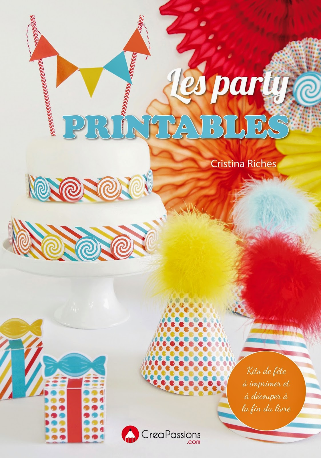 livre les party printables - sweet tables, art de la table, décorations festives DIY avec 50+ patrons gratuits