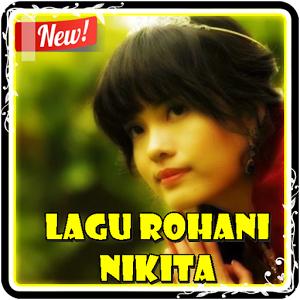 Download Lagu Rohani Nikita Terbaru dan Terlengkap Full Album
