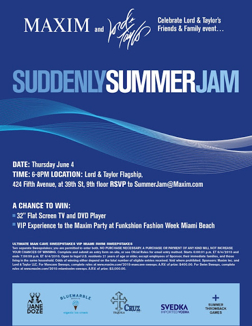bbd50dfd283 6 4 - MAXIM and Lord   Taylor Presents  Suddenly Summer Jam - RSVP!