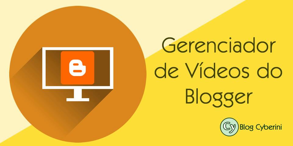 Blogger agora possui um gerenciador de vídeos