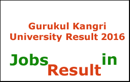 Gurukul Kangri University Result 2016