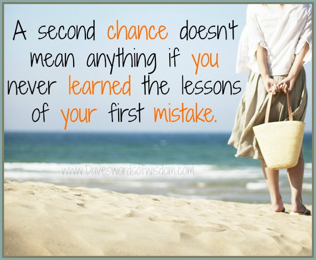 Quotes About Second Chance: A Second Chance Doesn't Mean Anything If You Never Learned