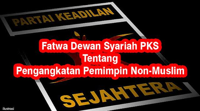 Ternyata, PKS Perbolehkan Pilih Pemimpin Non Muslim