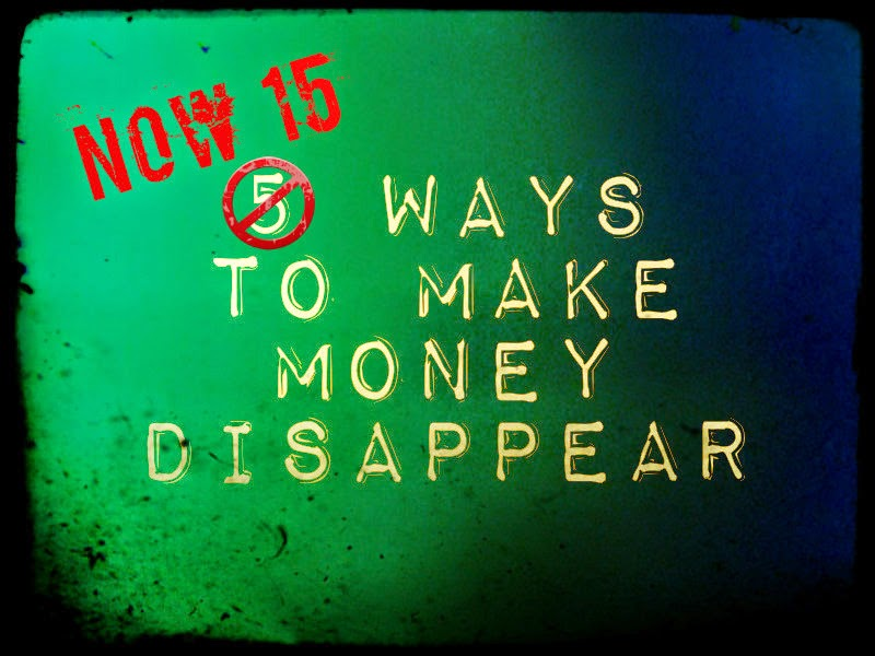 My Lowercase Life 15 Ways To Make Money Disappear