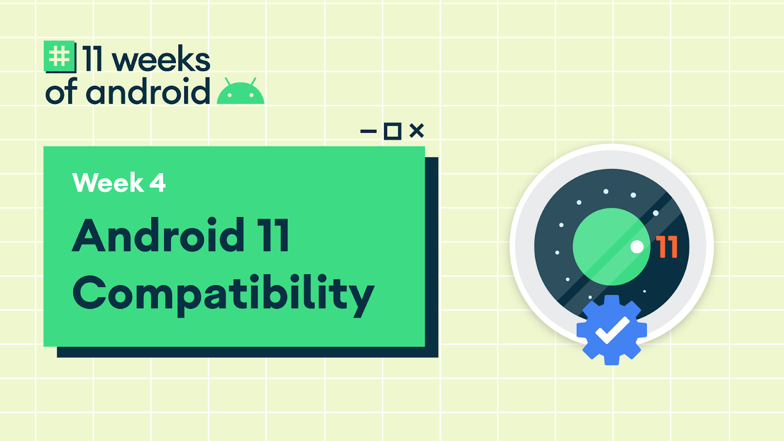 11 Weeks Of Android Android 11 Compatibility Internet