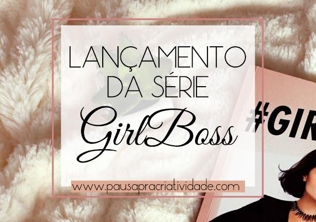 Netflix Lançamento da série GirlBoss