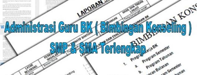 Administrasi Guru BK ( Bimbingan Konseling ) SMP & SMA Terlengkap