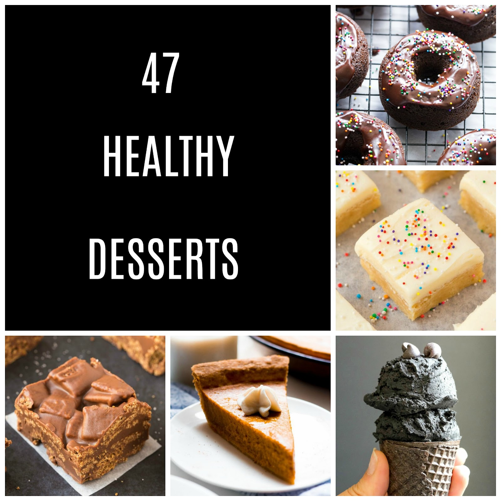 47 desserts that you will not believe to be healthy! Some healthier than others, but still healthy or healthier versions of classic desserts.