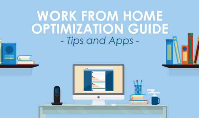 Work From Home Optimization Guide – Tips & Apps