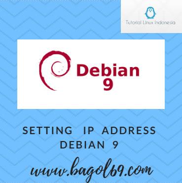 Cara  Setting   IP  Address  Debian  9