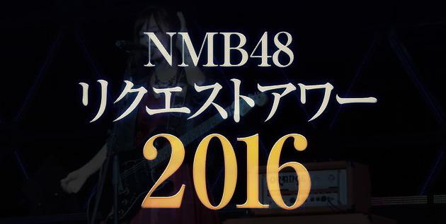 http://akb48-daily.blogspot.com/2016/08/nmb48-request-hour-setlist-best-235_27.html