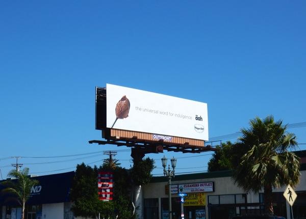 Haagen Dazs universal word for indulgence aah billboard