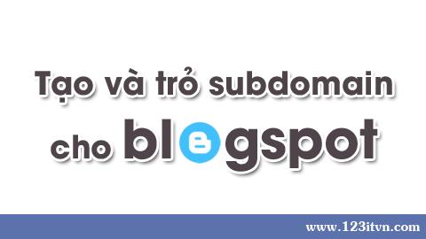 Tạo và trỏ subdomain cho blogspot