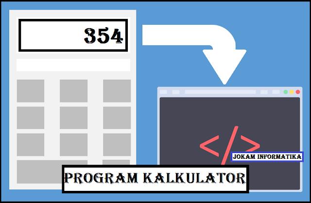 Cara Membuat Program Kalkulator Lengkap Di Command Promt (CMD) - JOKAM INFORMATIKA