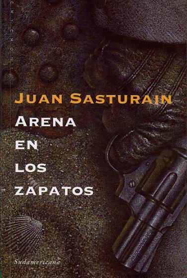 Arena en los zapatos – Juan Sasturain