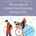 Writing Wednesdays: Instagram giveaway - win a copy of my new book, It Won't Be Christmas Without You!