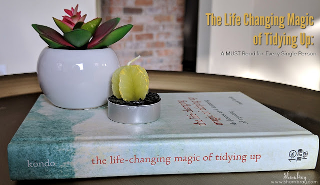 The Life Changing Magic of Tidying Up: A MUST Read for Every Single Person