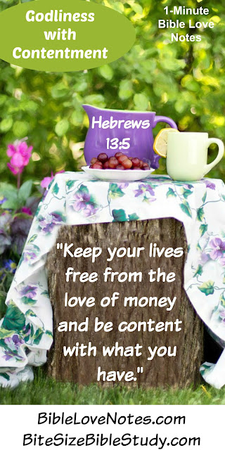 Godliness with contentment, Love of Money, contentment Hebrews 13:5