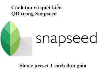 Cách tạo và quét kiểu QR trong Snapseed