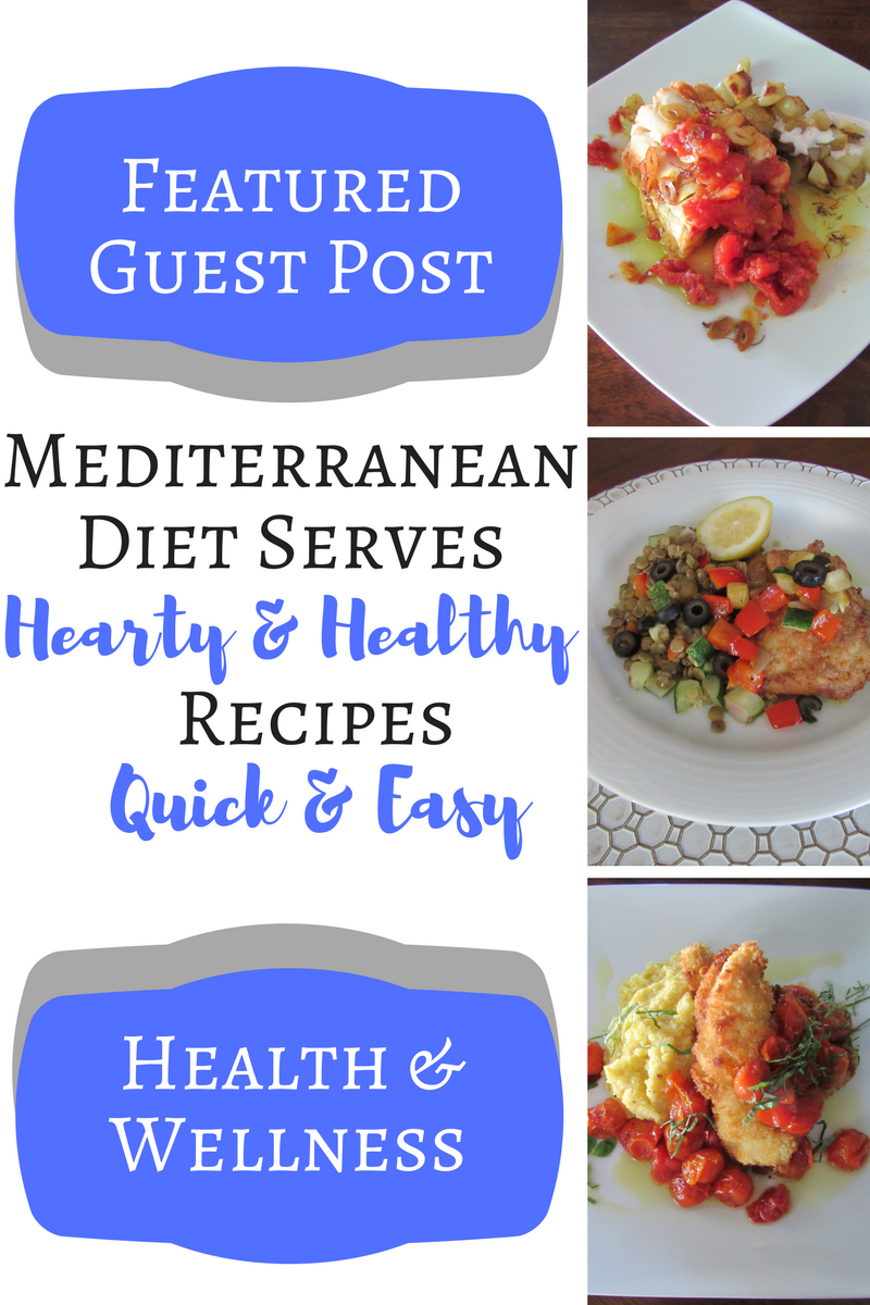 The Mediterranean Diet Serves Healthy Hearty Recipes Quick