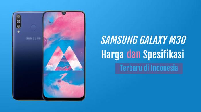 Harga Samsung Galaxy M30 dan Spesifikasi