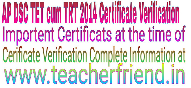 AP DSC TET cum TRT  2014 web counseling  Important Certificates at the time of Certificate Verification.