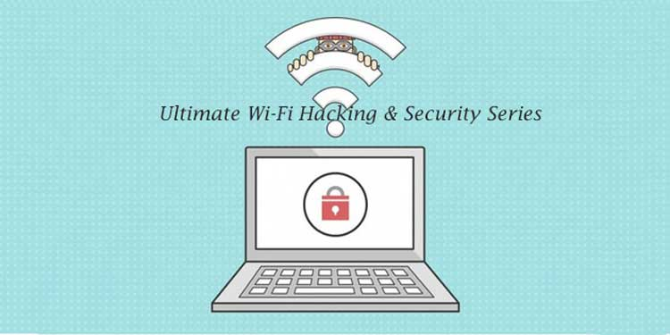 Ultimate Wi-Fi Hacking & Security Series