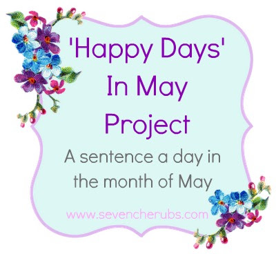 Seven Cherubs 'Happy Days in May' Project