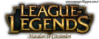 League Of Legends(LOL) Siyah Ekran Hatası Çözüm