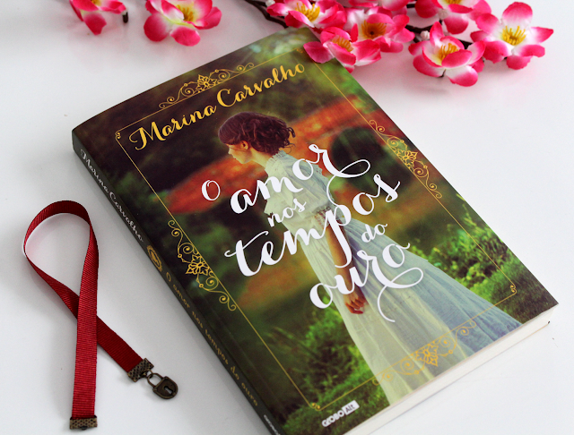 O amor nos tempos do ouro - Marina Carvalho