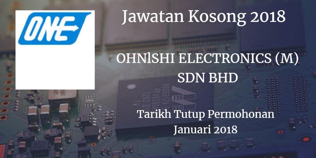 Jawatan Kosong OHNISHI ELECTRONICS (M) SDN BHD Januari 2018