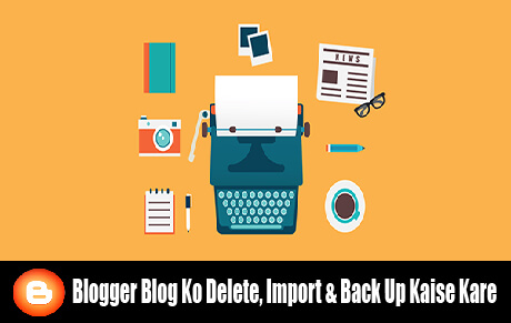 blogger-blog-ko-delete-import-back-up-kaise-kare