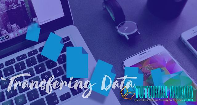 5 Cara untuk Mentransfer Data Dari PC atau Laptop ke Ponsel Android