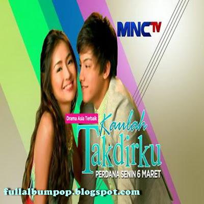 Download Lagu Ost Kaulah Takdirku MNCTV Mp3 Terbaru
