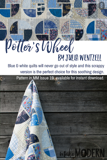 Make Modern Issue 19 Potter's Wheel quilt Julia Wentzell