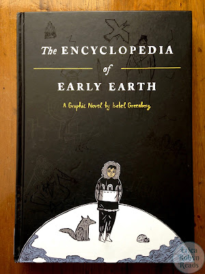 The Encyclopedia of Early Earth by Isabel Greenberg book image