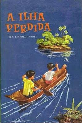 A ilha perdida. Sra. Leandro Dupré. Edições Saraiva. 1959/1965 (2ª e 3ª edição). Capa e ilustrações de Nico Rosso.