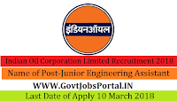 Indian Oil Corporation Limited Recruitment 2018 – 50 Junior Engineering Assistant, Junior Materials Assistant & Junior Quality Control Analyst