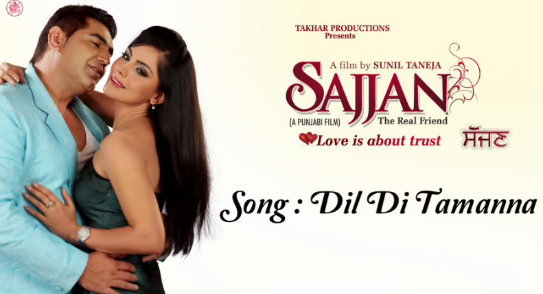 Dil Di Tamanna Full Video Song / Lyrics - Sajjan – The Real Friend (2013)