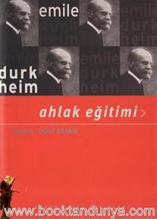 Emile Durkheim - Ahlak Eğitimi