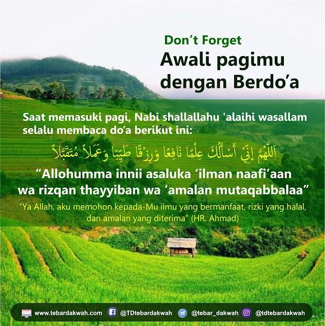 DON'T FORGET AWALI PAGIMU DENGAN DO'A INI