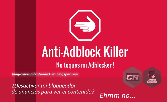 Anti-Adblock Killer - Evitar los bloqueadores de Adblock Plus, uBlock, etc, de las páginas webs