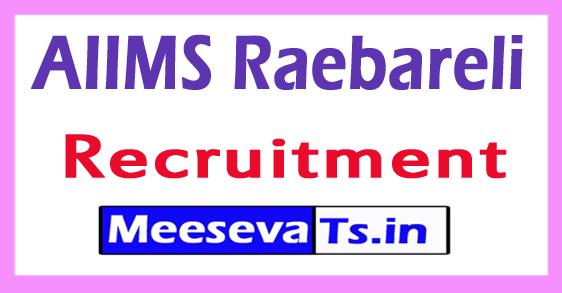 All India Institute of Medical Sciences AIIMS Raebareli Recruitment