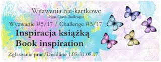 http://niekartkowo.blogspot.com/2017/05/wyzwanie-517-inspiracja-ksiazka.html