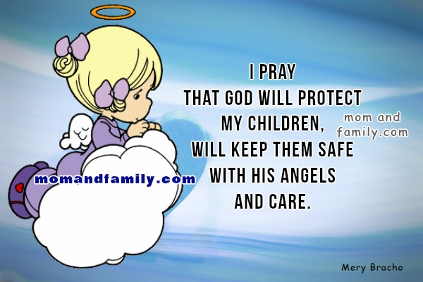 Christian image God protect my children, kids, keep safe my son, daughter, mom pray for children by Mery Bracho. I give thanks to God quotes, mom and family love.