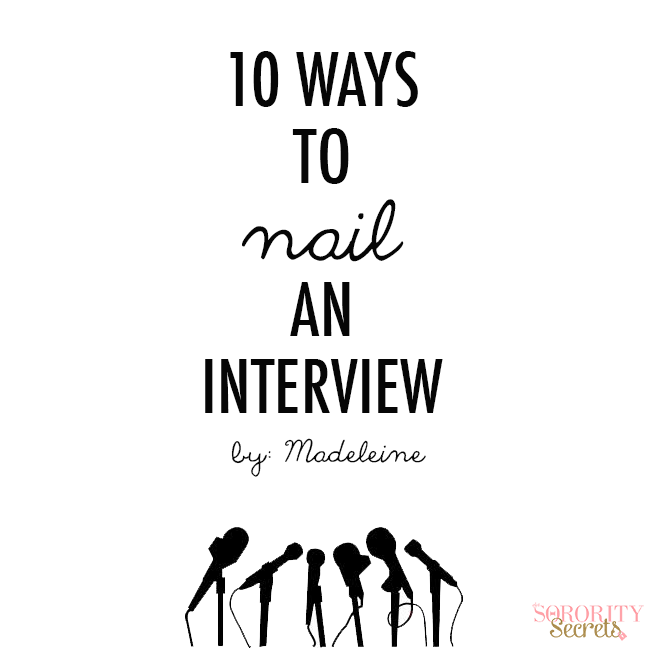 The Sorority Secrets: 10 Ways to Nail An Interview