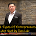 The 4 Types Of Entrepreneurs -- Which Are You? by Dan Lok